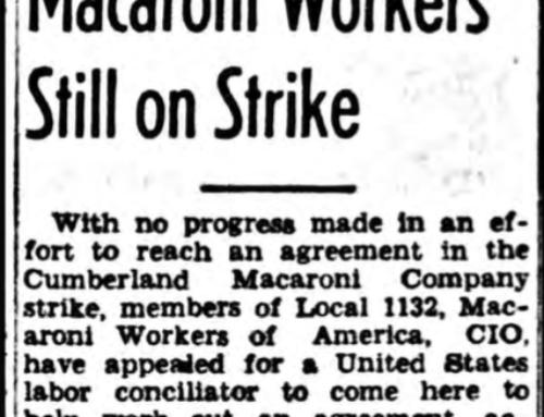 The Labor Movement and Cumberland Macaroni Mfg